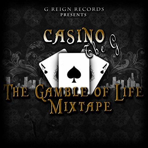 Casino The G – The Gamble Of Life Mixtape