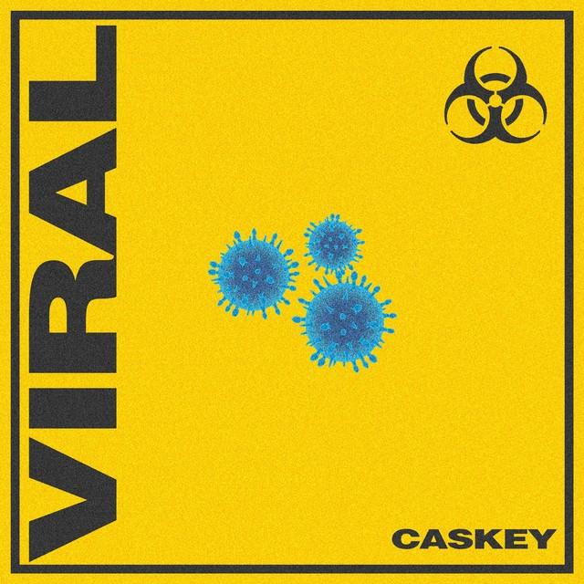 Caskey – Viral