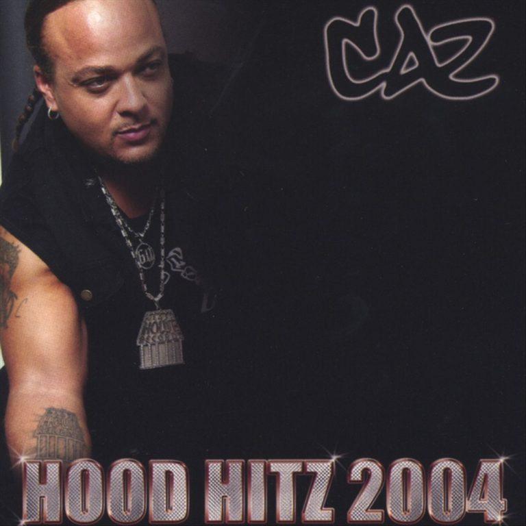 Caz – Hood Hitz 2004