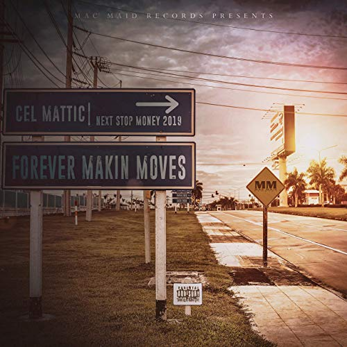 Cel Mattic – Forever Makin' Moves