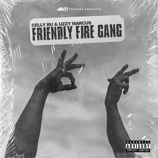 Celly Ru & Uzzy Marcus – Friendly Fire Gang