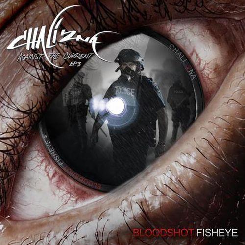 Chali 2na – Bloodshot Fisheye – Against The Current EP.3