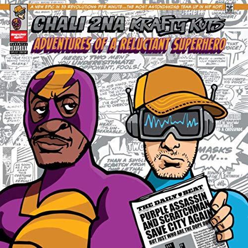 Chali 2na & Krafty Kuts – Adventures Of A Reluctant Superhero