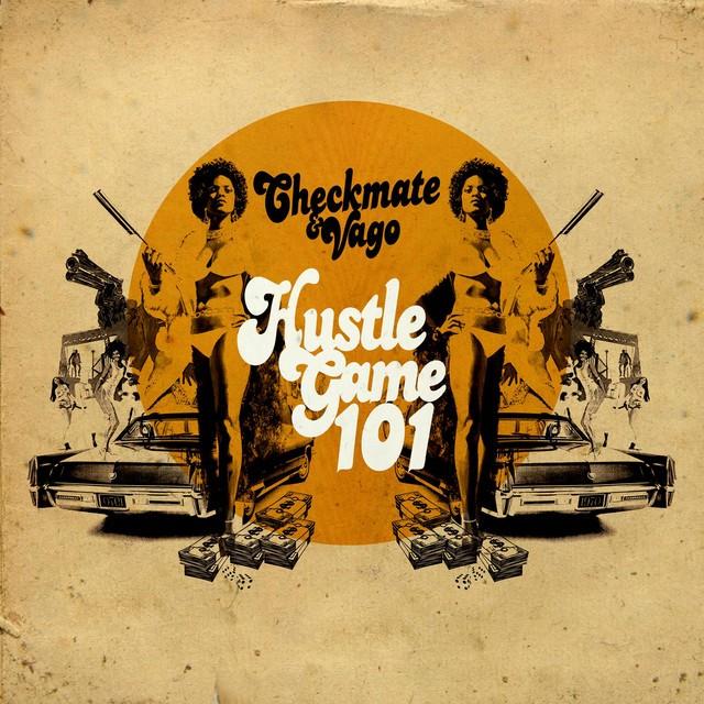 Checkmate & Vago – Hustle Game 101