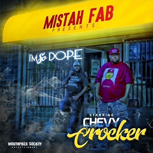 Chevy Crocker – I'm So Dope (Mistah Fab Presents)