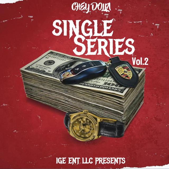 Chey Dolla – Single Series, Vol. 2