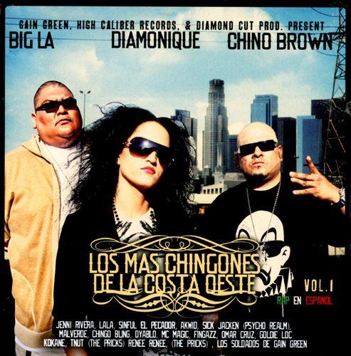 Chino Brown, Diamonique, Big LA – Los Mas Chingones De La Costa Oeste