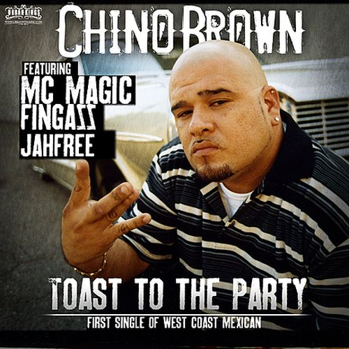Chino Brown - Toast To The Party