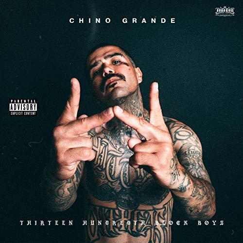Chino Grande – Thirteen Hundredth Block Boys