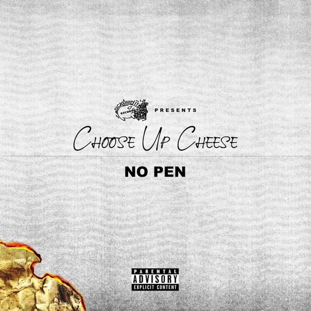 Choose Up Cheese – No Pen