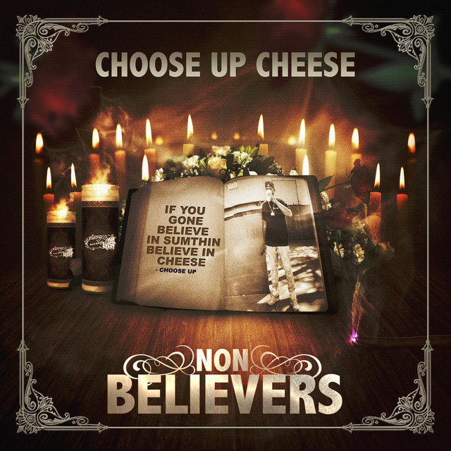 Choose Up Cheese – Non Believers