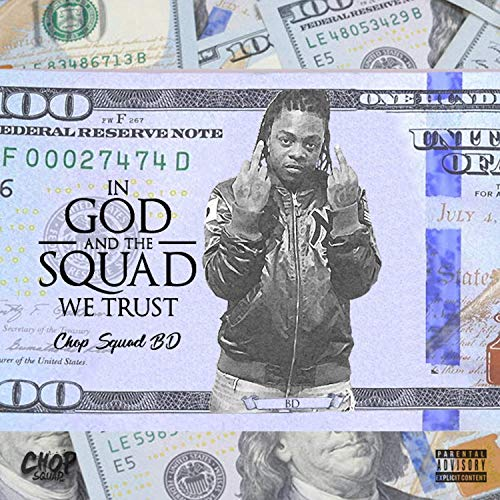 Chopsquad BD – In God And The Squad We Trust