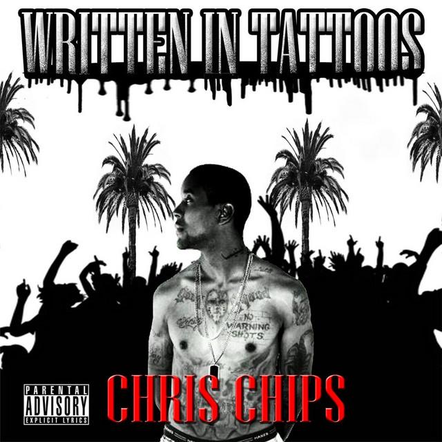 Chris Chips – Written In Tatoos
