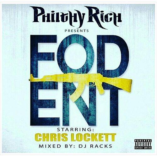 Chris Lockett - F.O.D. Ent (Philthy Rich Presents)
