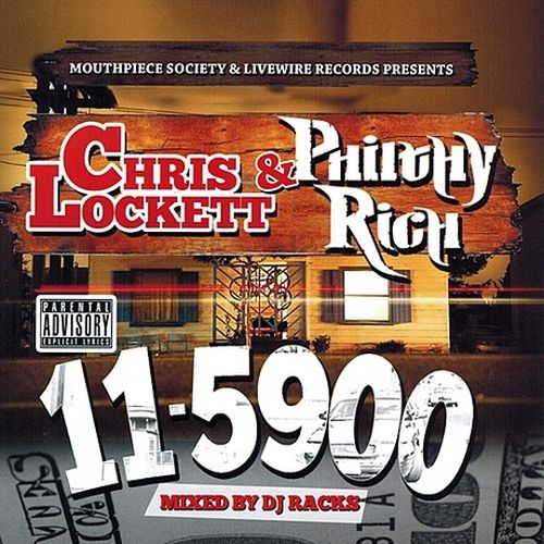 Chris Lockett & Philthy Rich – Mouthpiece Society & Livewire Records Presents: 11-5900