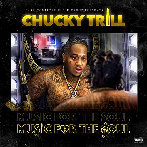 Chucky Trill – Music For The Soul