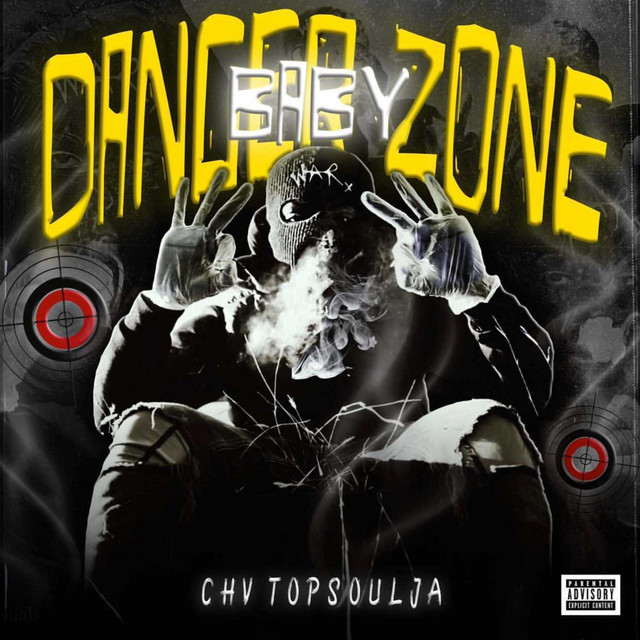 Chv TopSoulja – DangerZone Baby