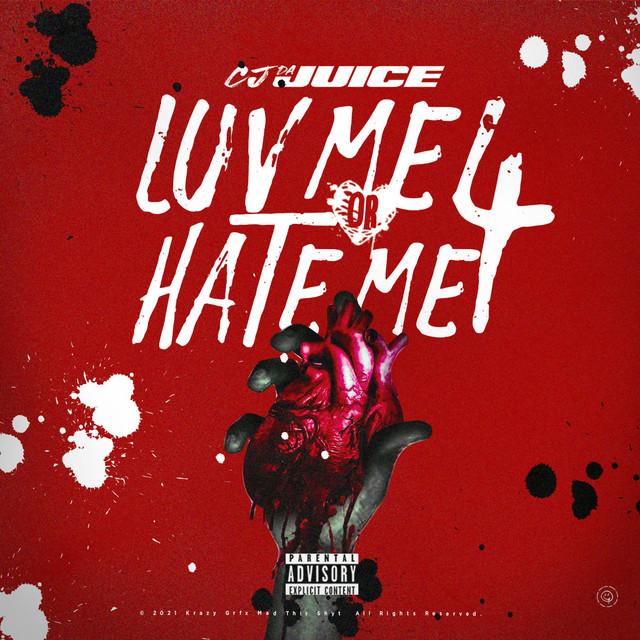 Cj Da Juice - Luv Me Or Hate Me 4