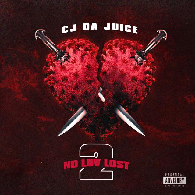 Cj Da Juice – No Luv Lost 2