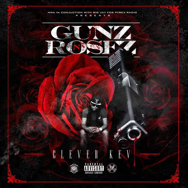 Clever Kev – Gunz N Rosez