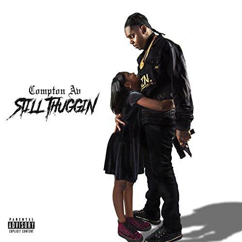 Compton AV – Still Thuggin