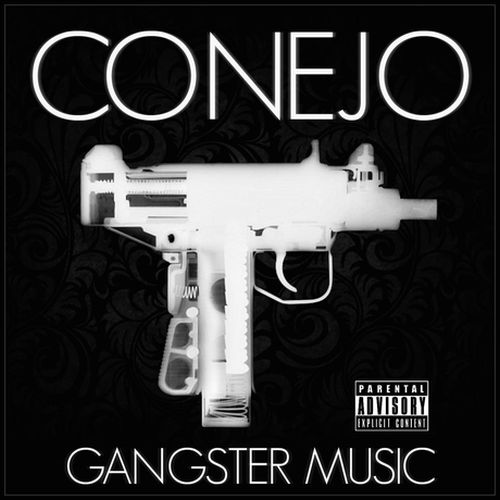 Conejo – Gangster Music