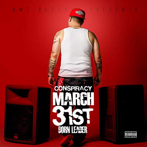 Conspiracy - March 31st Born Leader