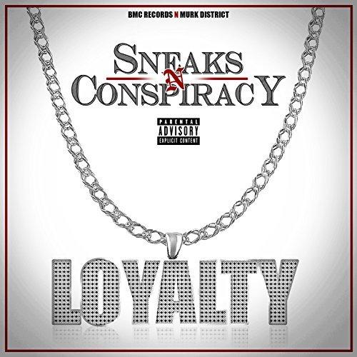 Conspiracy & Sneaks - Loyalty