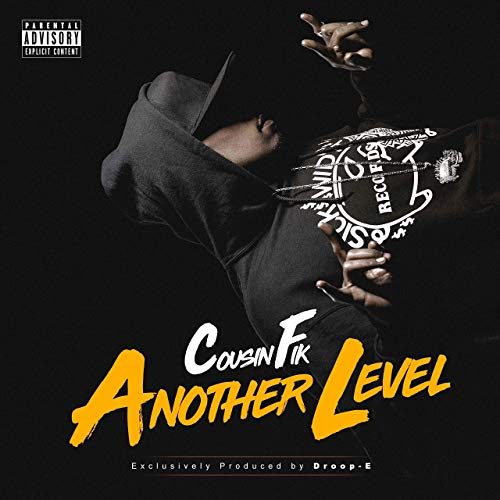 Cousin Fik & Droop-E – Another Level