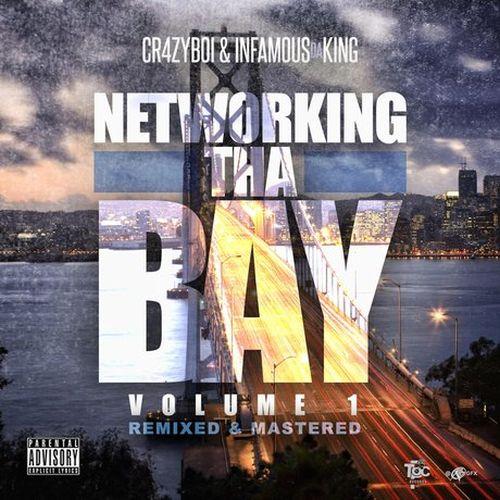 Cr4zyboi & Infamous Da King – Networking Tha Bay, Vol. 1 (Remixed & Remastered)