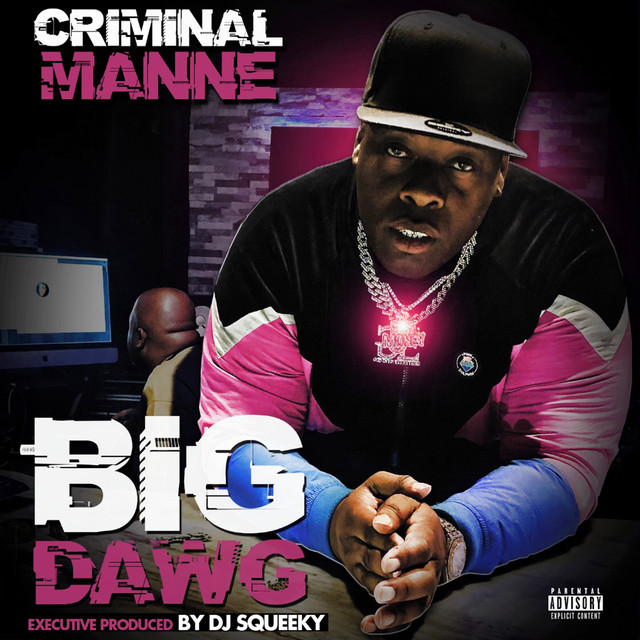 Criminal Manne – Big Dawg