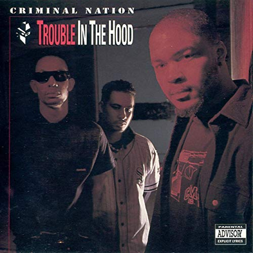 Criminal Nation – Trouble In The Hood