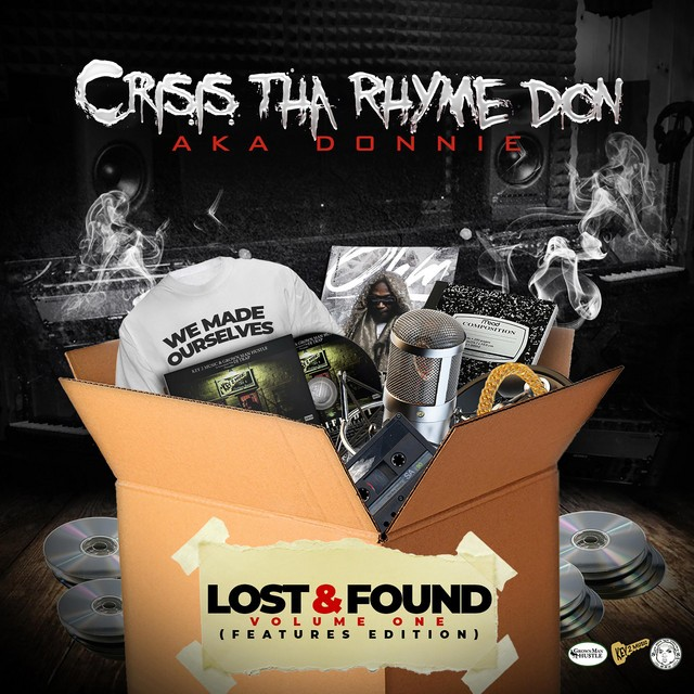 Crisis Tha Rhyme Don – Lost & Found, Vol. 1 (Features Edition)