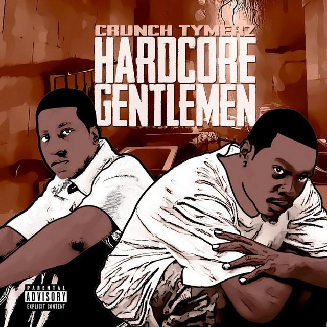 Crunch Tymerz - Hardcore Gentlemen