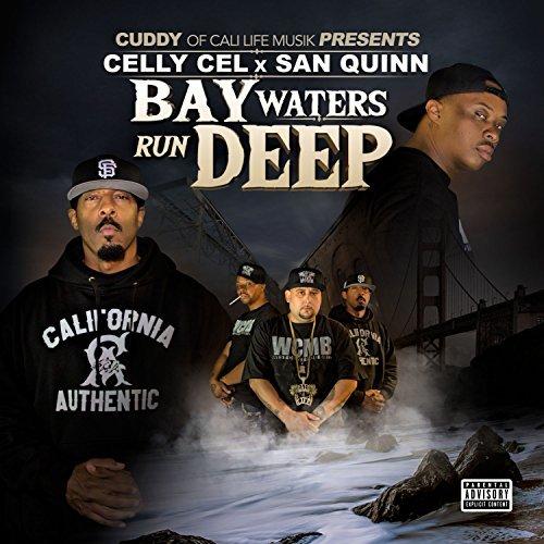 Cuddy, Celly Cel & San Quinn – Bay Waters Run Deep