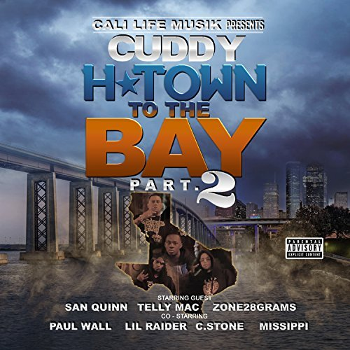 Cuddy – H Town To The Bay, Pt. 2