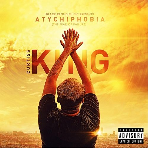 Curtiss King – Atychiphobia: The Fear Of Failure