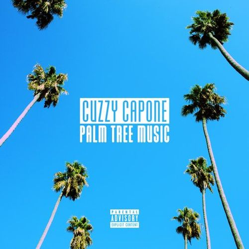 Cuzzy Capone – Palm Tree Music