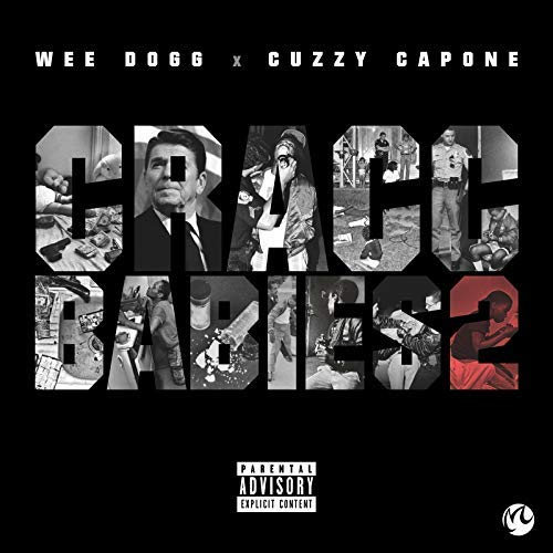 Cuzzy Capone & Wee Dogg – Cracc Babies 2