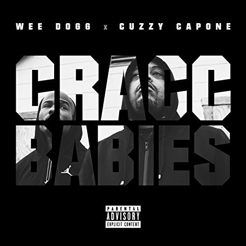 Cuzzy Capone & Wee Dogg – Cracc Babies