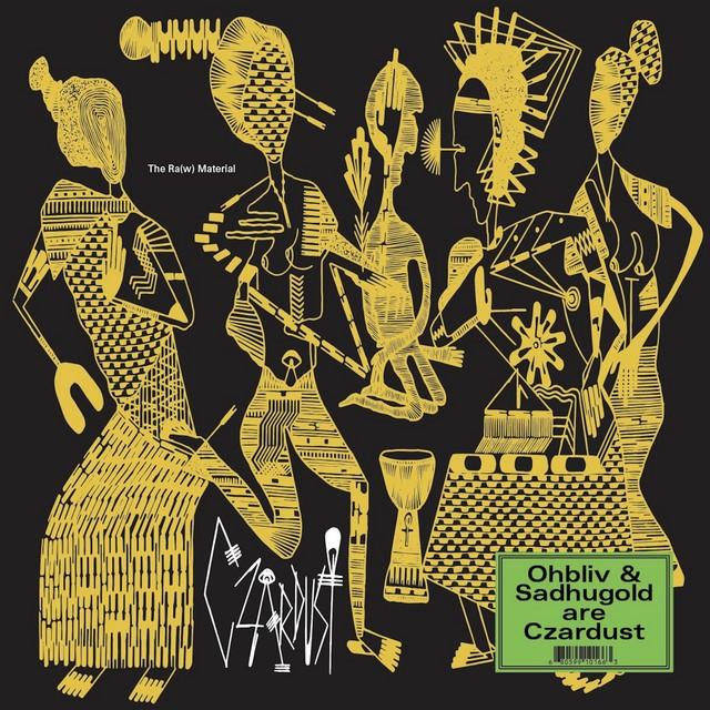 Czardust, Ohbliv & Sadhugold – The Ra(w) Material
