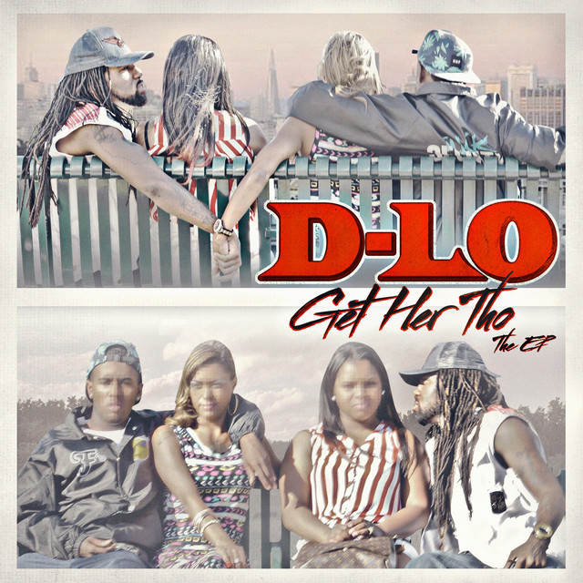 D-Lo – Get Her Tho – The EP