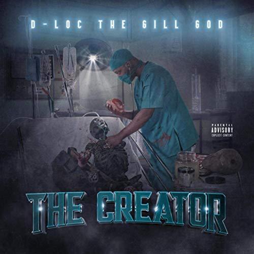 D-Loc The Gill God – The Creator