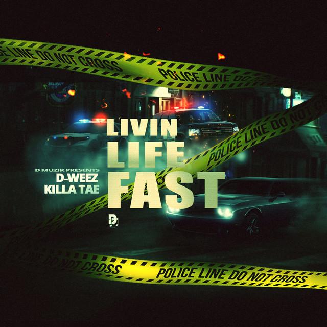 D-Weez & Killa Tae – Livin' Life Fast