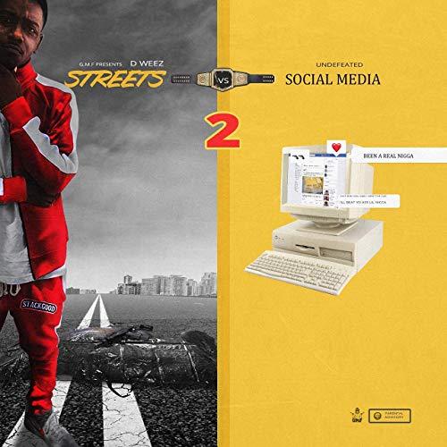 D Weez – Streets Vs Social Media, Vol. 2