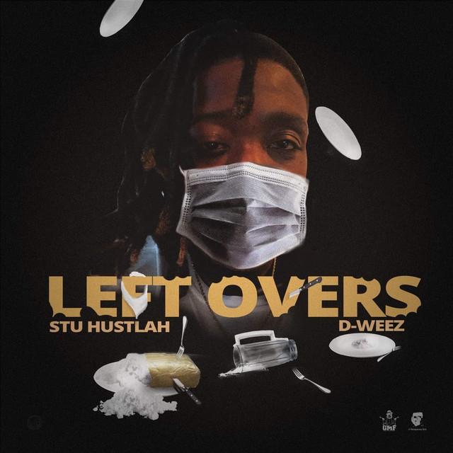D-Weez & Stu Hustlah – LeftOvers
