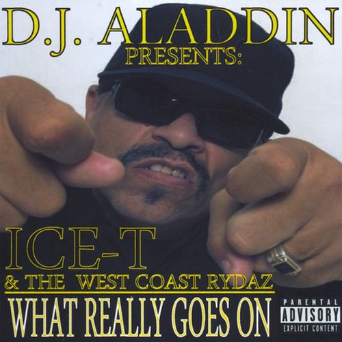 D.J. Aladdin, Ice-T & The West Coast Rydaz - What Really Goes On