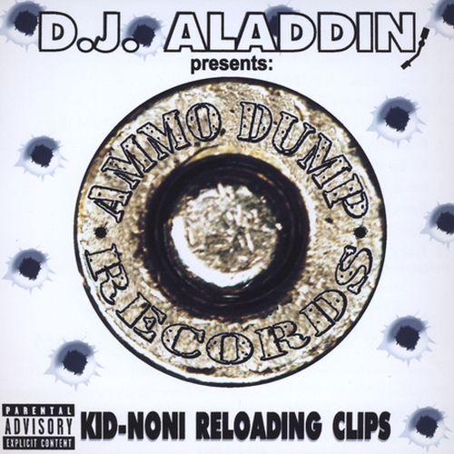 D.J. Aladdin - Kid-Noni Reloading Clips