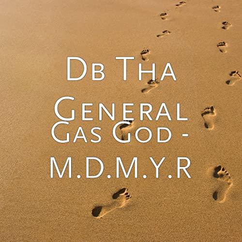 DB Tha General - Gas God - M.D.M.Y.R