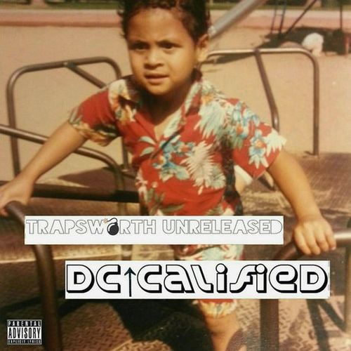 DC Calified – Trapsworth Unreleased